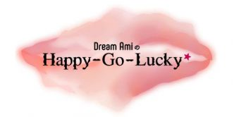 Dream Amiの Happy-Go-Lucky☆
