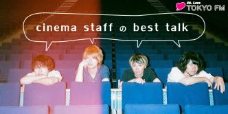 cinema staffのbest talk