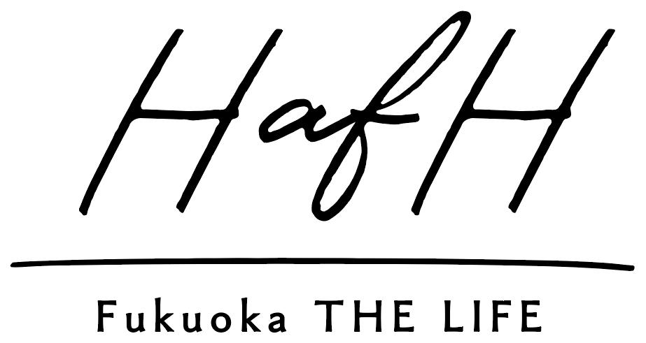 【 福岡 】新拠点づくりのススメ 「HafH Fukuoka THE LIFE」