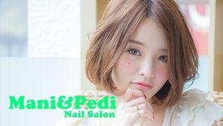 Mani&Pedi(マニアンドペディ) 難波店