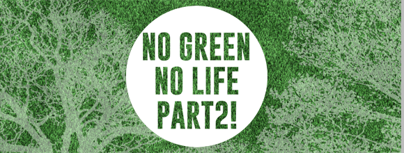 NO GREEN NO LIFE PART2!