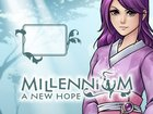 Millenium: A New Hope