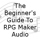Beginner's Guide To RPG Maker Audio