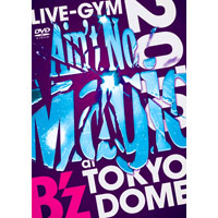"B'z | B'z LIVE-GYM 2010 ""Ain't No Magic"" at TOKYO DOME【DVD】"