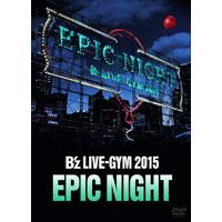 B'z | B'z LIVE-GYM 2015 -EPIC NIGHT-【DVD】