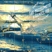 Tak Matsumoto & Daniel Ho | Electric Island, Acoustic Sea【CD】