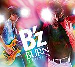 B'z | BURN -フメツノフェイス-