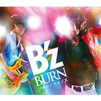 B'z | 【キャンペーン対象商品】BURN -フメツノフェイス-