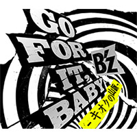 B'z | 【キャンペーン対象商品】GO FOR IT, BABY -キオクの山脈- 【初回盤】