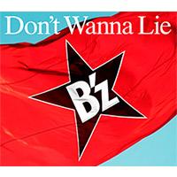 B'z | 【キャンペーン対象商品】Don't Wanna Lie 【通常盤】