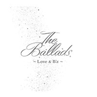 B'z | 【キャンペーン対象商品】The Ballads 〜Love&B'z〜