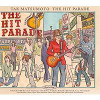 松本孝弘(TAK MATSUMOTO) | THE HIT PARADE<「港のヨーコ・ヨコハマ・ヨコスカ」関西弁バージョン収録>