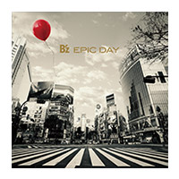 B'z | 【キャンペーン対象商品】EPIC DAY 【初回盤】