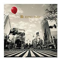 B'z | 【キャンペーン対象商品】EPIC DAY 【通常盤】