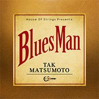 松本孝弘(TAK MATSUMOTO) | Bluesman【アナログレコード】
