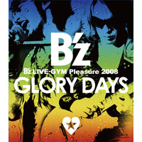 B'z | B'z LIVE-GYM Pleasure 2008 -GLORY DAYS-【Blu-ray】