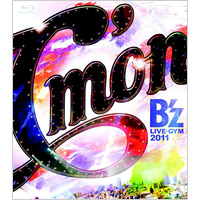 B'z | B'z LIVE-GYM 2011-C'mon-【Blu-ray Disc】