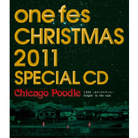 Chicago Poodle | one fes CHRISTMAS 2011 SPECIAL CD