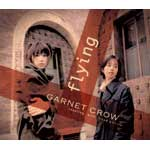 GARNET CROW | flying