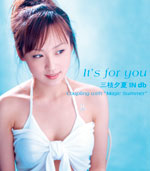 三枝夕夏 IN db | It's for you