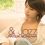 森川七月 | & Jazz