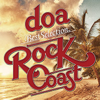 "doa | doa Best Selection ""ROCK COAST"""