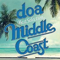 "doa | doa Best Selection ""MIDDLE COAST"""