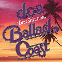 "doa | doa Best Selection ""BALLAD COAST"""