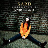 SARD UNDERGROUND | ZARD tribute II 【初回限定盤】