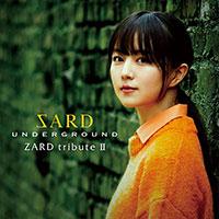 SARD UNDERGROUND | ZARD tribute II 【通常盤】
