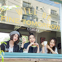 Chelsy | WILL BE FINE TOMORROW【初回限定盤】