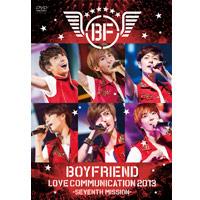 BOYFRIEND | BOYFRIEND LOVE COMMUNICATION 2013-SEVENTH MISSION-【通常盤】