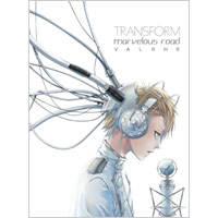 VALSHE | TRANSFORM / marvelous road【Musing盤】