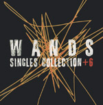 WANDS | SINGLES COLLECTION+6