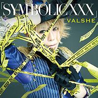 VALSHE | 「SYM-BOLIC XXX」【初回限定盤BLACK】