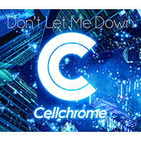 Cellchrome | Don't Let Me Down