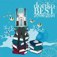 doriko feat.初音ミク | doriko BEST 2008-2016【通常盤】