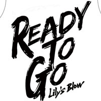 Lily's Blow | Ready to go Tシャツ(ホワイト)