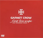 GARNET CROW | GARNET CROW first live scope and document movie