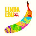 LINDA LOU | SECOND BANANA