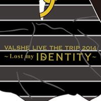VALSHE   Lost my IDENTITY ダブルシュシュ