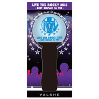 VALSHE | LIVE THE ROCK!! 2015 ペンライト