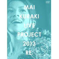 "倉木麻衣 | MAI KURAKI LIVE PROJECT 2013 ""RE:"""