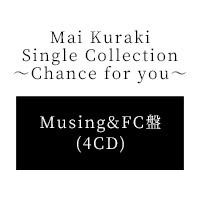 倉木麻衣 | Mai Kuraki Single Collection 〜Chance for you〜【Musing&FC盤】