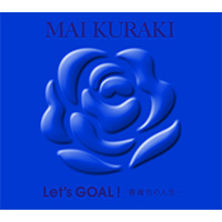倉木麻衣 | Let's GOAL!〜薔薇色の人生〜【初回限定盤 Blue】
