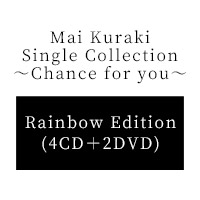 倉木麻衣 | Mai Kuraki Single Collection 〜Chance for you〜【Rainbow Edition】