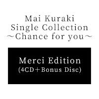 倉木麻衣 | Mai Kuraki Single Collection 〜Chance for you〜【Merci Edition】