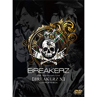 BREAKERZ | BREAKERZ デビュー10周年記念ライブ【BREAKERZ X】COMPLETE BOX