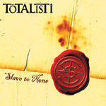 TOTALISTi | Slave to None
