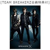 BREAKERZ | [TEAM BREAKERZ会員限定特典付] 10周年スペシャルアルバム「X」【10th Anniversary Special Deluxe Edition】